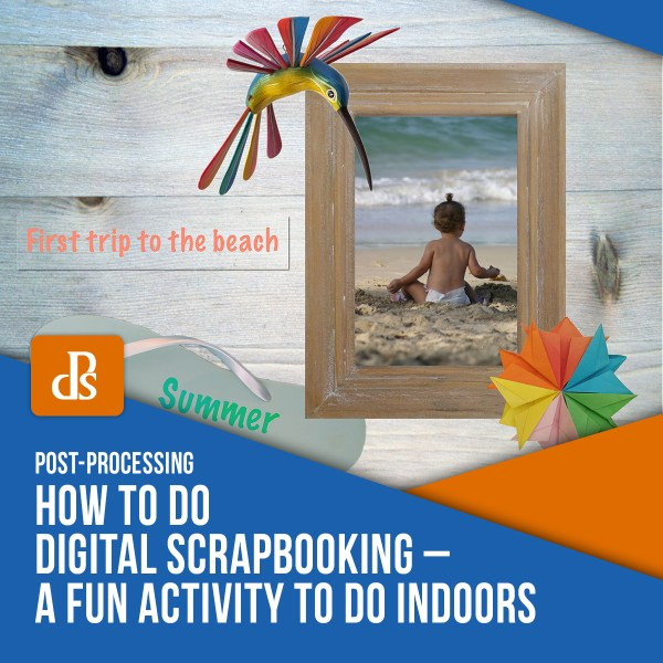 How to Do Digital Scrapbooking – A Fun Activity to do Indoors