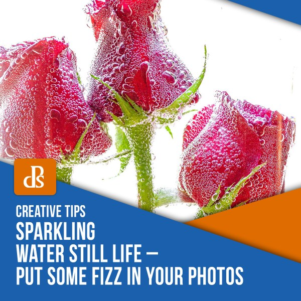 Sparkling Water Still Life – Put some Fizz in your Photos