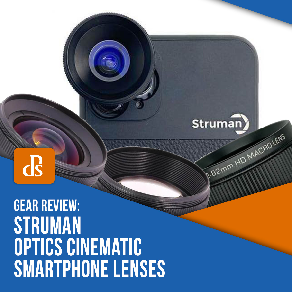 Struman Optics Cinematic lenses for smartphones review