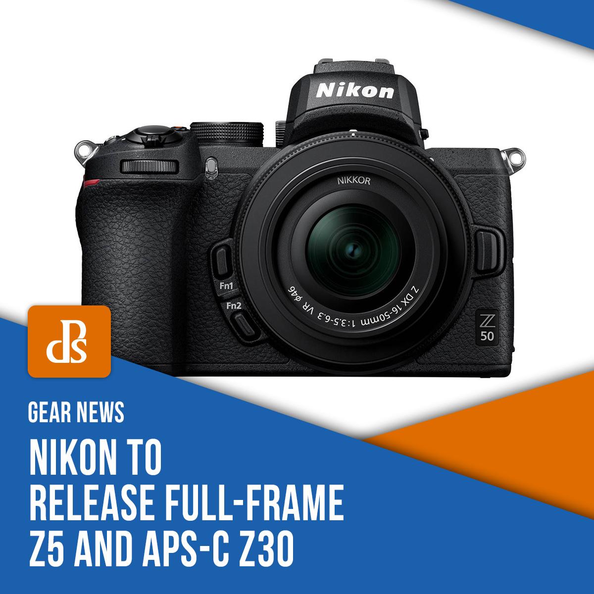 dps-nikon-z5-and-z30-news