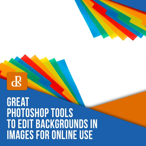 Great Photoshop Tools to Edit Backgrounds in Images for Online Use