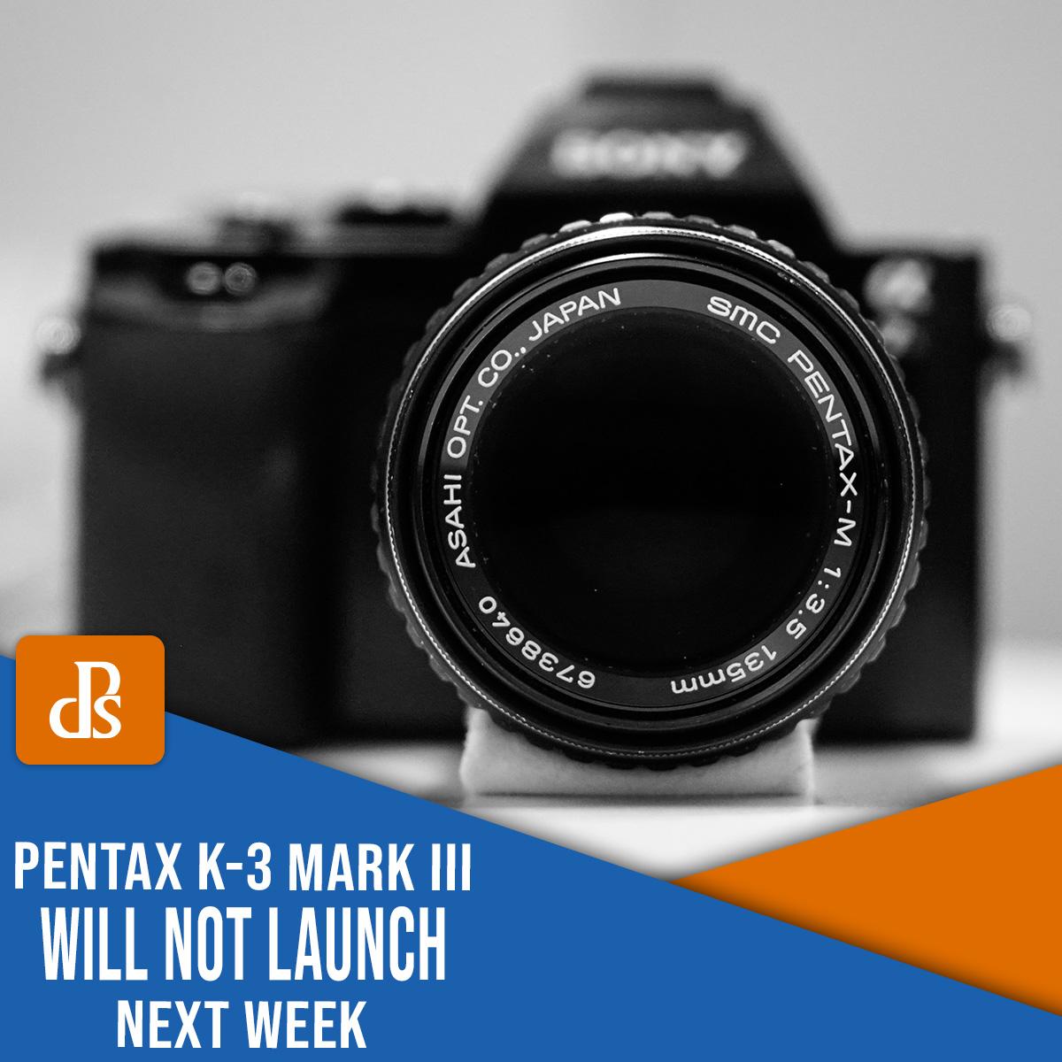 The Pentax K-3 Mark III delay