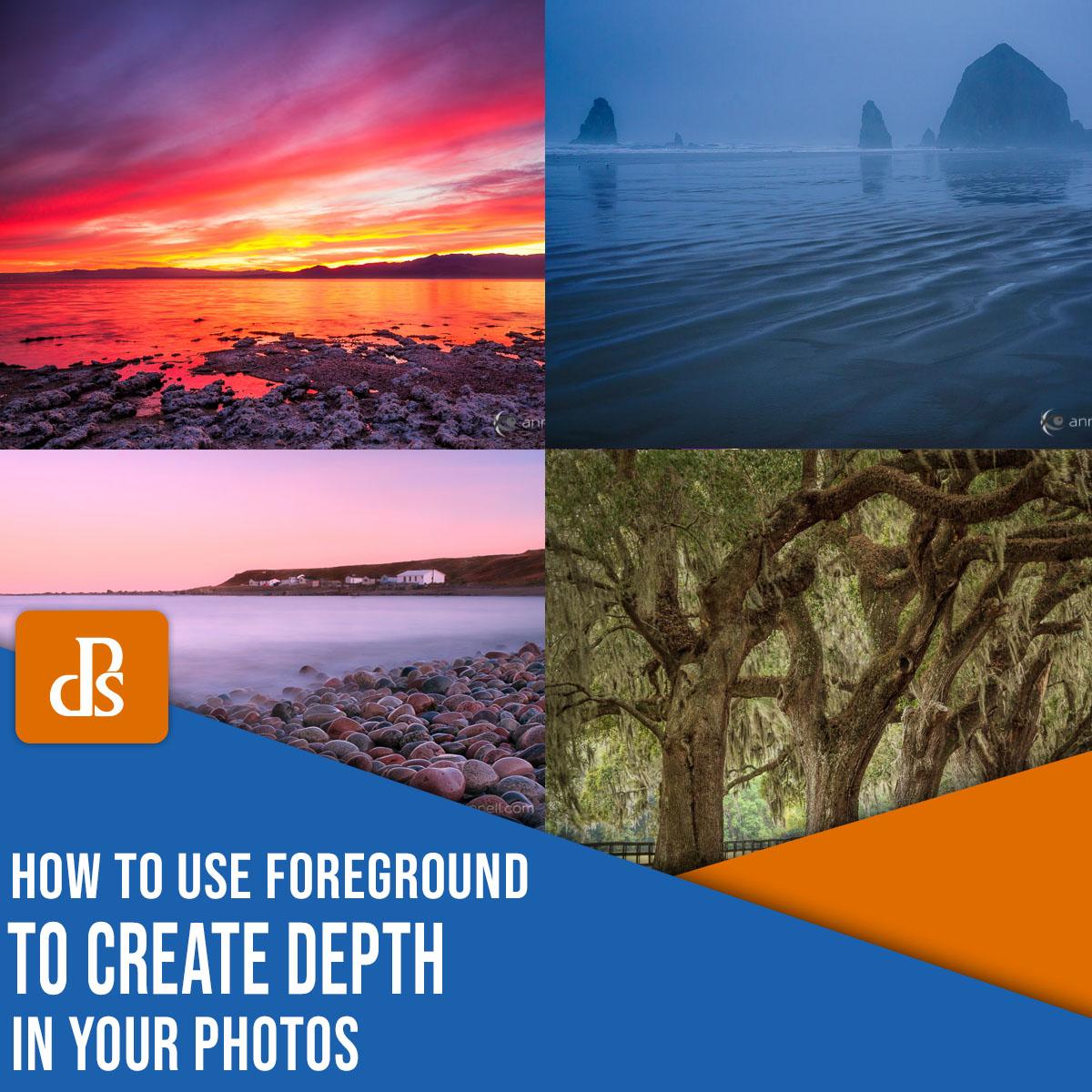como usar o primeiro plano para criar profundidade em suas fotos