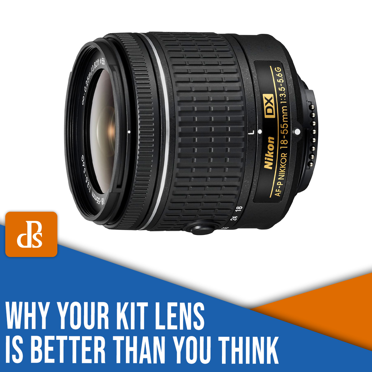 why your kit lens is better than you think
