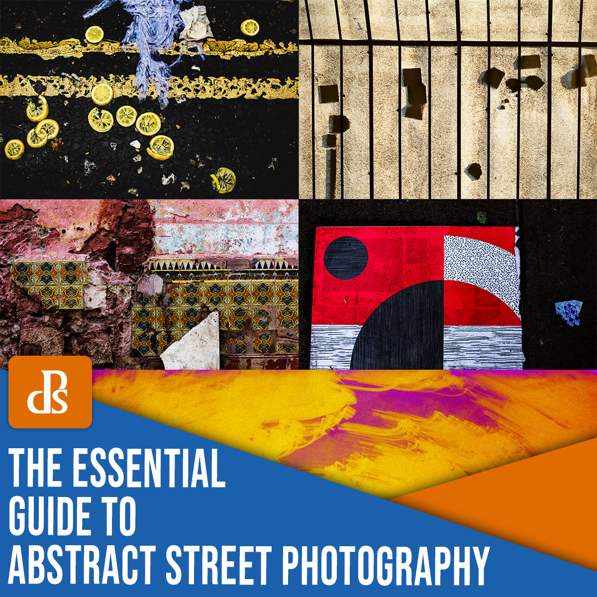 the essential guide to abstract street photography
