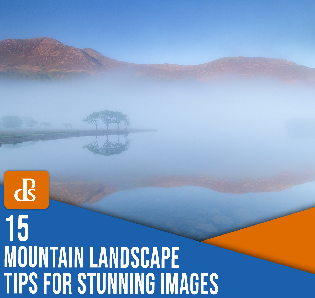 15 mountain landscape photography tips for stunning images