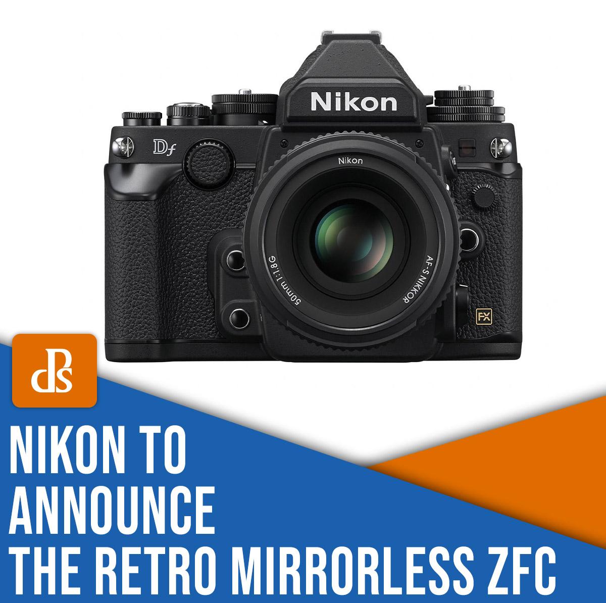Nikon to announce the retro mirrorless Zfc