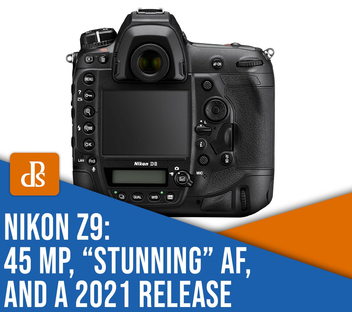 """the Nikon Z9 rumors: 45 MP, """"stunning"""" autofocus, and a 2021 release"""