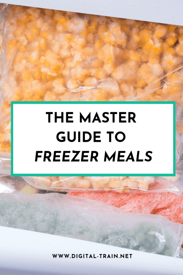 The Master Guide To Freezer Meals