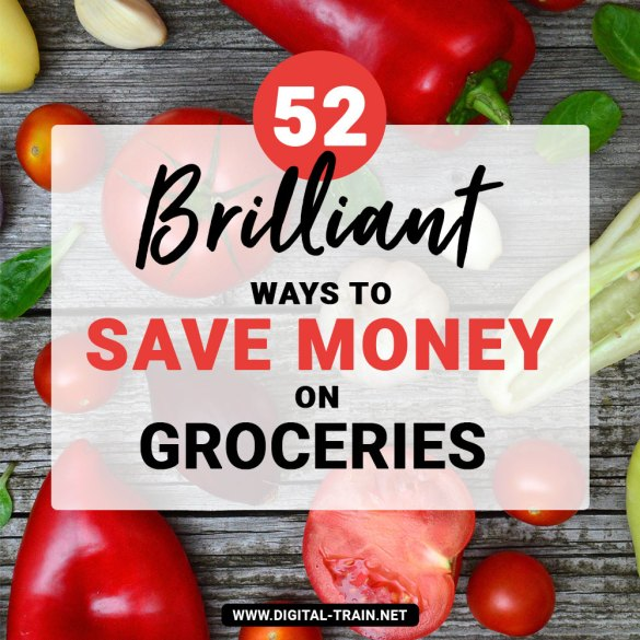 52 Brilliant Ways To Save Money On Groceries