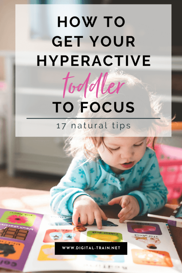 How To Get Your Hyperactive Toddler To Focus 17 Tips
