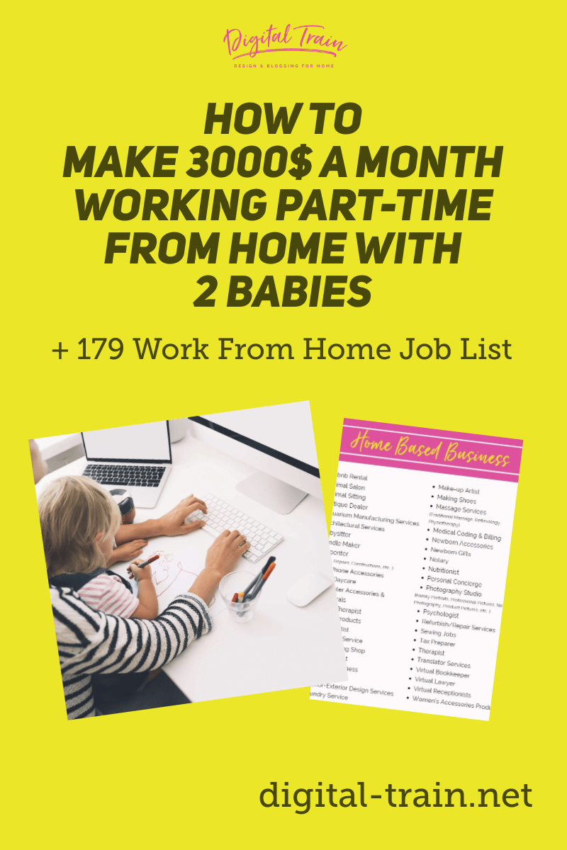 Digital Train How To Make 3000$ A Month Working Part Time From Home With 2 Babies + 179 Work From Home Job List (5)