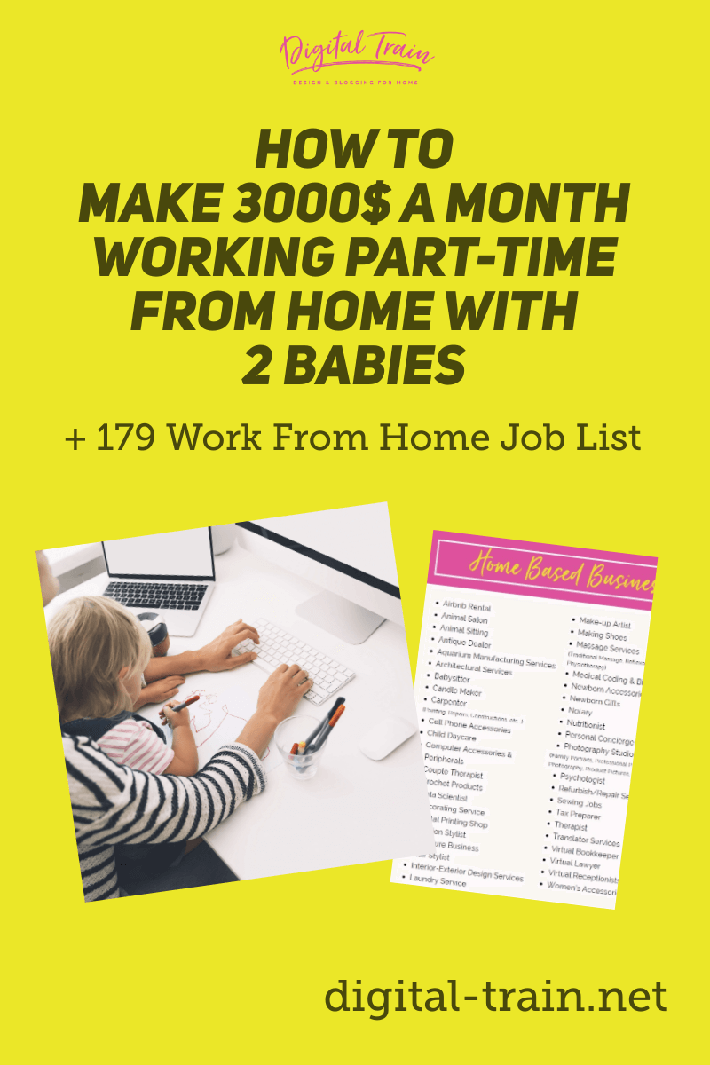 Digital Train How To Make 3000$ A Month Working Part Time From Home With 2 Babies + 179 Work From Home Job List (8)