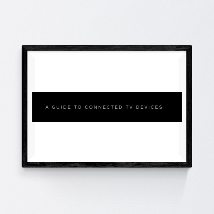 A Guide to Connected TV Devices