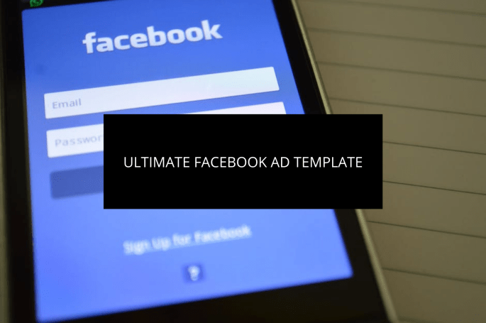 How to Create the Ultimate Facebook Ad Template For Better Conversions