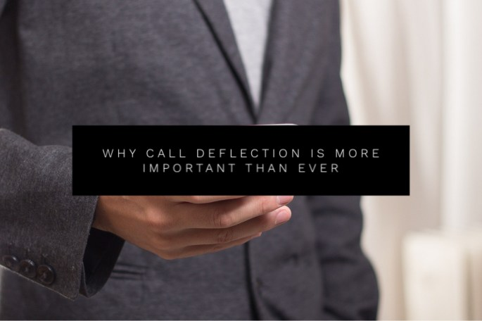 Why Call Deflection Is More Important than Ever