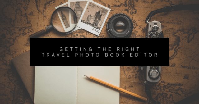 Getting the Right Travel Photo Book Editor