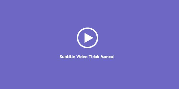 Subtitle Tidak Muncul