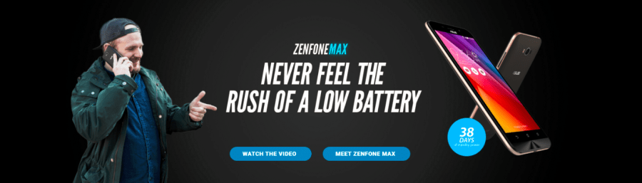 ZenFone Max- Never feel the rush of a low battery