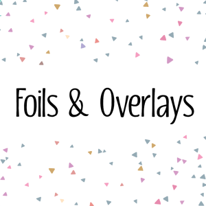 Foils & Overlays