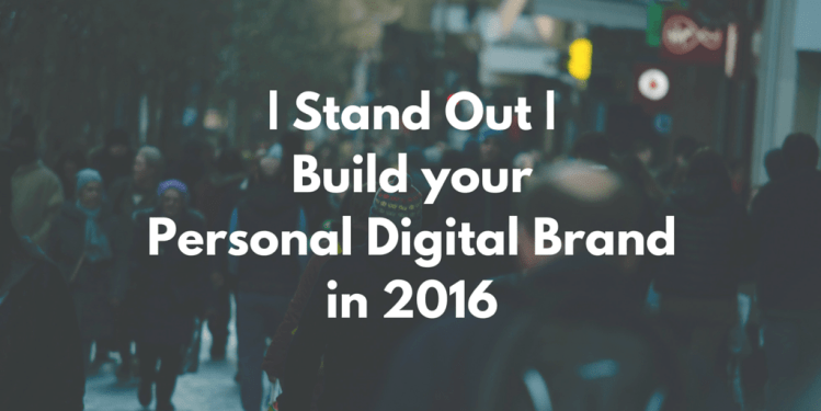 Build your personal digital brand in 2016 DigitalDefynd