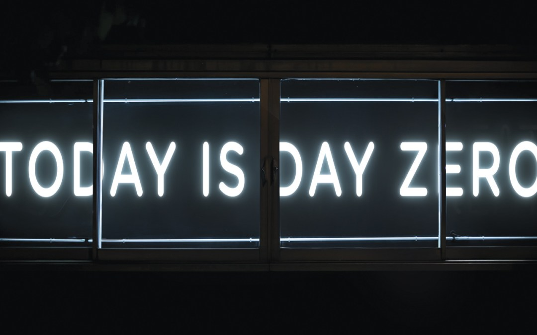 TODAY IS DAY ZERO. But what is Day Zero?