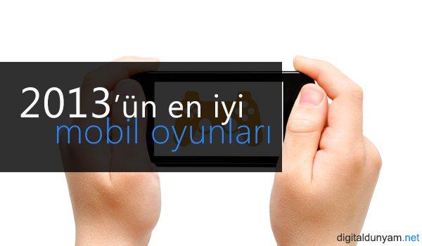 2013 de en çok indirilen mobil oyunlar