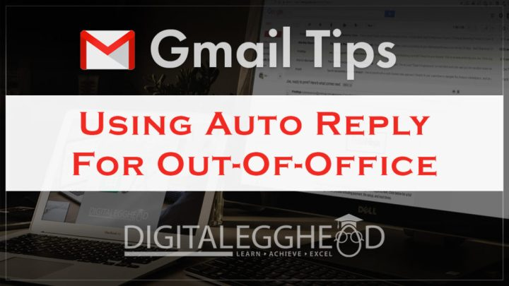 Google Gmail Tips - Header - Auto Reply for Out of Office