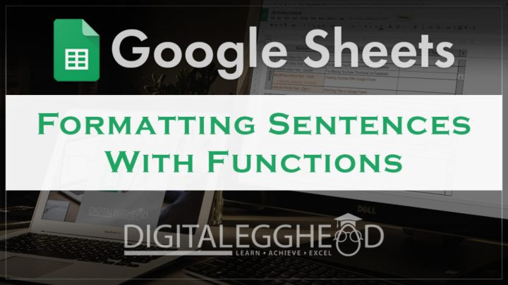 Google Sheets Tips - Header - Format Proper Sentences