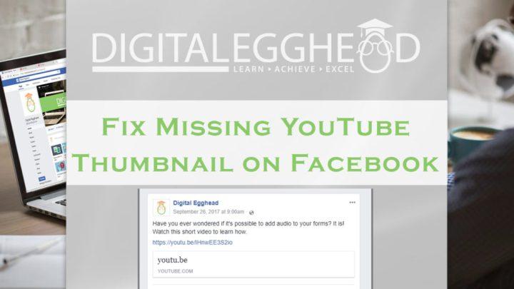 Fix Missing YouTube Thumbnail on Facebook Post - Digital Egghead