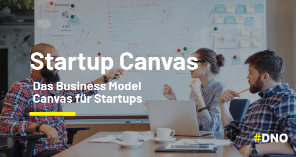 Startup Canvas - Business Model Canvas für Startups