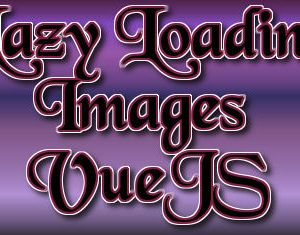 Lazy Loading Images in VueJs