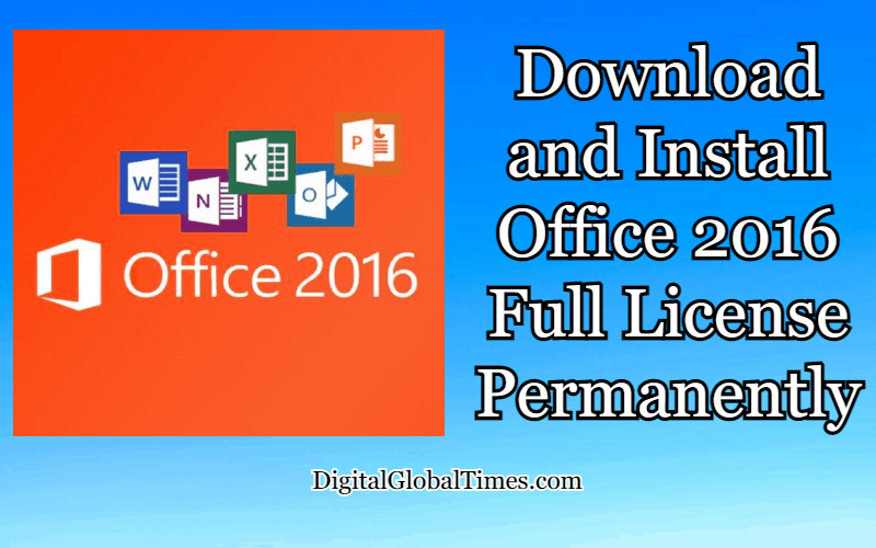 Download and Install Office 2016 Full License Permanently