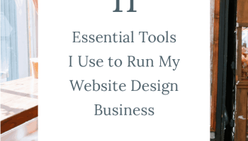 11 Essential Tools I Use to Run My Website Design Business
