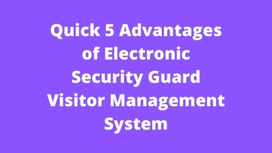 quick 5 advantages of electronic security guard visitor management system