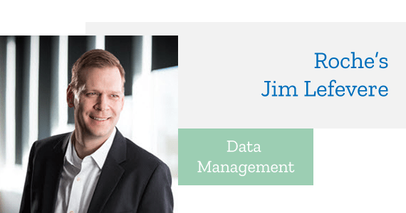 Interview: Data Management with Roche's Jim Lefevere - Jan 2019