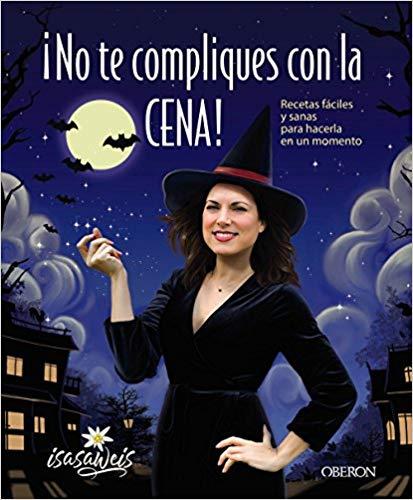 No te compliques con la cena - Isabel Llano