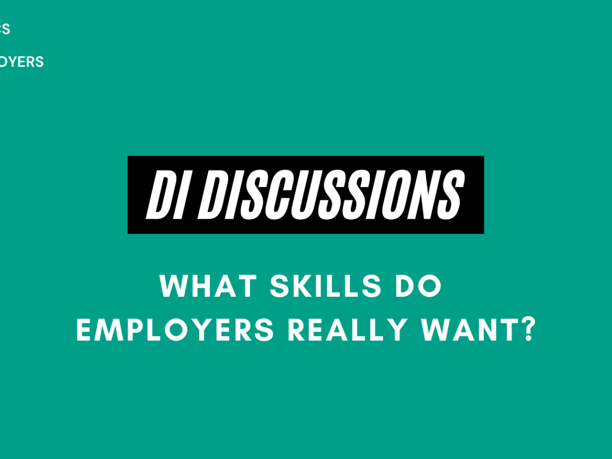 DI Discussions - What skills do employers really want?