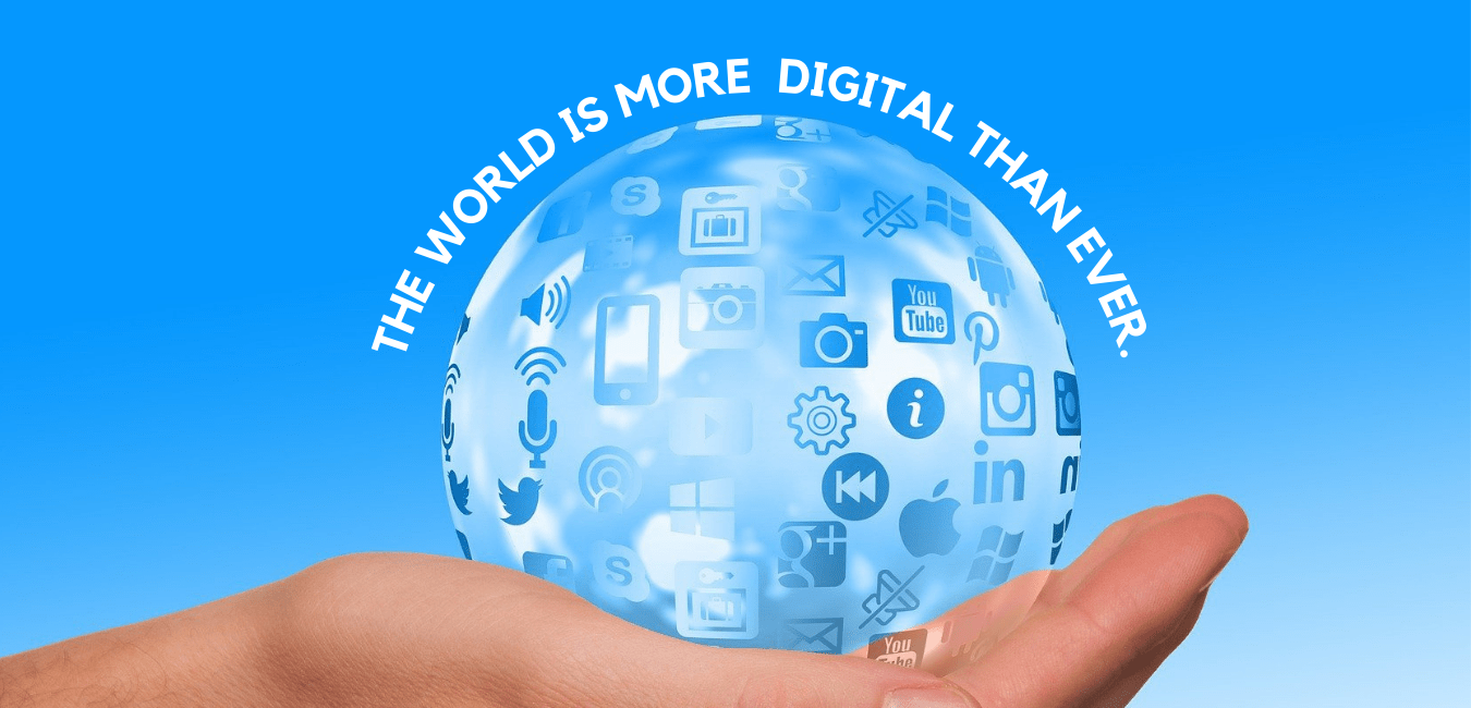THE WORLD IS MORE DIGITAL