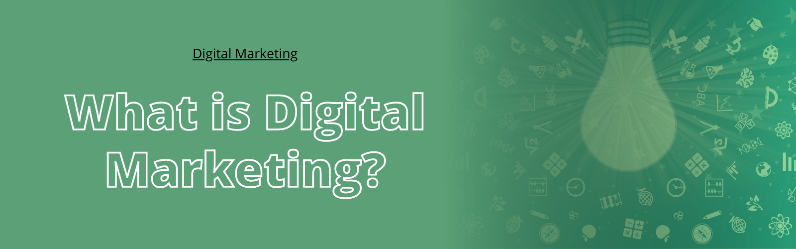 What is Digital Marketing exactly?