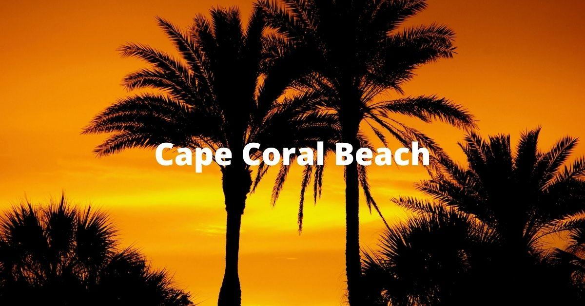 Cape Coral Beach and Other Beaches Close By