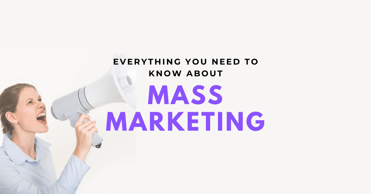 Mass Marketing – Definition, Examples and Use