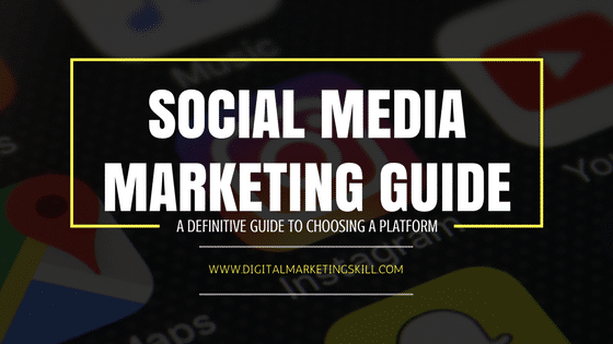 Social Media Marketing Guide - Definition & Choosing The Right Platform
