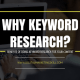 WHY KEYWORD RESEARCH - BENEFITS OF DOING KEYWORD RESEARCH