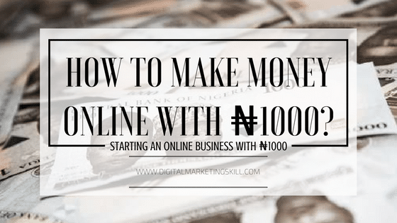 How can you make money online with 1000 naira