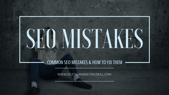 COMMON SEO MISTAKES AND HOW TO FIX THEM