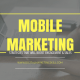 Mobile Marketing Strategies That Will Boost Engagement and Sales