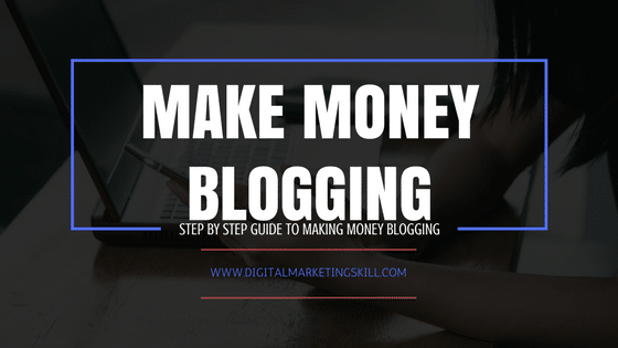 HOW TO MAKE MONEY FROM BLOGGING - HOW DO BLOGGERS MAKE MONEY (COMPLETE BEGINNER GUIDE)
