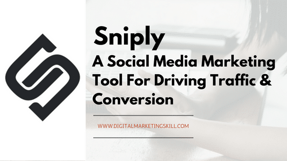 Sniply Review _ A Social Media Marketing Tool For Driving Traffic & Conversion