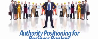 Authority Positioning for Business Bankers
